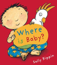 Where is Baby? By Sally Rippin.   Your 4-month old child will love looking at the pictures of babies in this book.