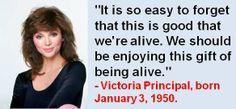 Victoria Principal, born January 3, 1950. #VictoriaPrincipal #JanuaryBirthdays #Quotes