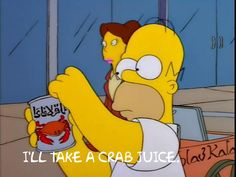 I'll take a crab juice.