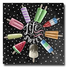 Life Is Sweet, Popsicle Print, Chalkboard Art, Summer Kitchen Decor, Chalk Art, Summertime, Ice Cream Art, Popsicle Art