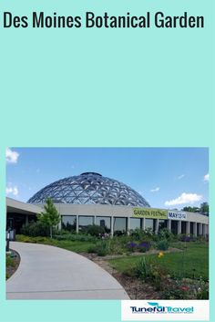 The Greater Des Moines Botanical Garden lies on the east bank of the Des Moines River