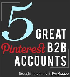 5 Great Pinterest B2B Accounts - They do exist!