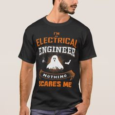 Nothing Scares Me I'm An Electrical Engineer T-Shirt