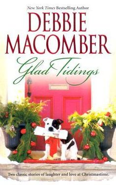 Glad Tidings (Here Comes Trouble & There's Something About Christmas)  by Debbie Macomber