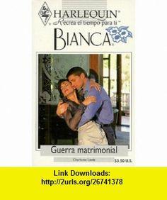 Guerra Matrimonial (The Marriage War) (Bianca) (9780373334735) Arnette Lamb , ISBN-10: 0373334737  , ISBN-13: 978-0373334735 ,  , tutorials , pdf , ebook , torrent , downloads , rapidshare , filesonic , hotfile , megaupload , fileserve