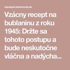 Vzácny recept na bublaninu z roku 1945: Držte sa tohoto postupu a bude neskutočne vláčna a nadýchaná!