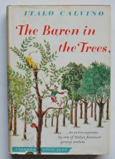 The baron in the trees by Italo Calvino ; translated by Archibald Colquhoun.