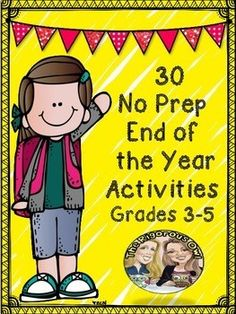 Looking for a way to keep your students entertained at the end of the year? Look no further! You have found 30 no prep activities for your students to complete! Simply print and go! Great time fillers and memory makers! The students will love the activities!The 30 Activities:Students will create a Sneak Peek of Your Year book for next years class containing:-Welcome Message from current student -5 Survival Tips from current student to new student -Inside Look at the Teacher-A Funny Sto...