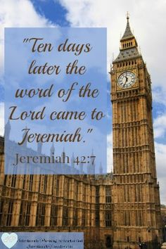"""""""Ten days later the word of the Lord came to Jeremiah."""" Jeremiah 42:7 Ten days after Jeremiah sought the Lord for a word of direction for the people of Israel ... How will you wait?"""