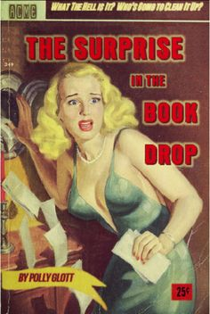 """What the Hell Is It? Who's Going To Clean It Up?"" I love these pulpy covers!"