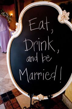 chalkboards are a fun way to send messages to guests: menu, favors, bathrooms, etc.