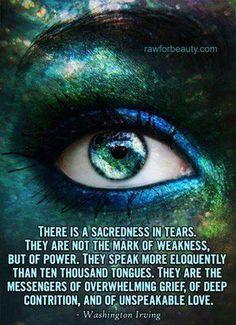 ...sacredness of tears...