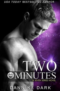 Diane's Book Blog: Two Minutes (Seven Series, Book #6) by Dannika Dark Cover Reveal