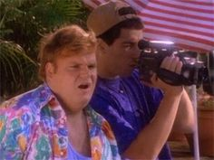 ADAM SANDLER (from a fake SNL commercial - with Chris Farley)