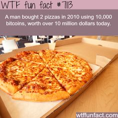 Man spent 10,000 bitcoins on two pizzas - WTF fun facts
