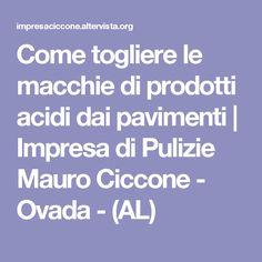 Come togliere le macchie di prodotti acidi dai pavimenti | Impresa di Pulizie Mauro Ciccone - Ovada - (AL)
