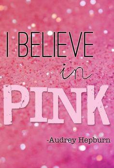 I believe in pink!