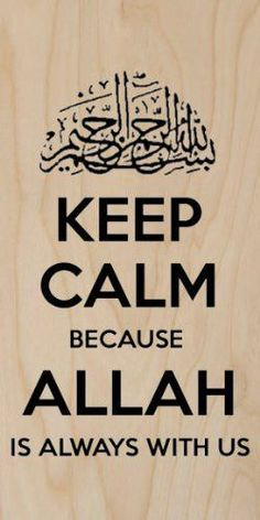 Keep Calm Because Allah Is Always With Us - Plywood Wood Print Poster Wall Art Best Islamic Quotes, Beautiful Islamic Quotes, Islamic Inspirational Quotes, Muslim Quotes, Allah Quotes, Quran Quotes, Wisdom Quotes, Allah Islam, Islam Quran