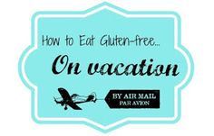 Domestic Bliss Squared: How to Eat Gluten-Free: Vacation Edition