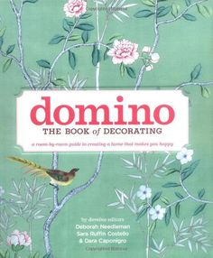 Domino: The Book of Decorating: A Room-by-Room Guide to Creating a Home That Makes You Happy by Deborah Needleman #luvocracy #giftguideit
