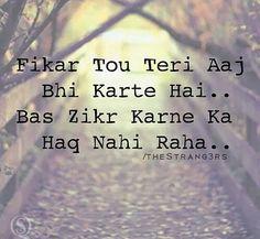 Fikar to teri aaj bhi karthe hai,Bas zikr karne ka haq nahi raha.miss u jaan First Love Quotes, Cute Love Quotes, Poetry Quotes, True Quotes, Poetry Hindi, Shyari Quotes, Poetry Pic, People Quotes, Silent Words