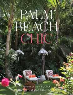 Palm Beach Chic: By Jennifer Ash Rudick - The Glam Pad