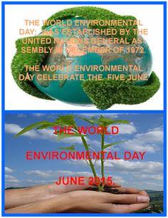 INVESTIGACION PEDAGOGICA Y DE PROCESOS QUIMICOS Y: THE WORLD ENVIRONMENT DAY. JUNE 5 2015. THE ENVIRO...