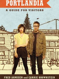 The best date in Oregon: tour Portland with the Portlandia guidebook