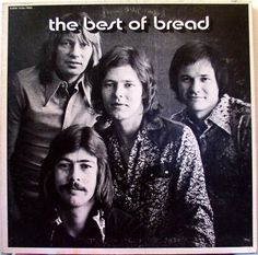 The Best of BREAD album - this reminds me of my sister, Melissa who played this album almost daily !