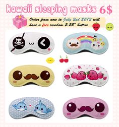 "Kawaii sleeping masks make you sleep well and have sweet dreams ^___^ Order from now to July 2nd 2012 will get a free random 2.25"" button. For sale here: Product info: * Made from polyester and as ..."