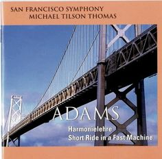 """MTT-SFS do John Adams' Harmonielehre and Short Ride in a Fast Machine. """"Tilson Thomas does both works in style"""" (Irish Times)"""