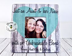 ON SALE Custom Picture Frame Gift Aunt & Niece Picture Frame - Stylist and Craft ideas - Pin this boardm - Help the street animals. Handmade Picture Frames, Personalized Picture Frames, Niece Quotes From Aunt, Auntie Quotes, Niece Gifts, Frame Crafts, Niece And Nephew, Birthday Gifts, Mom Birthday