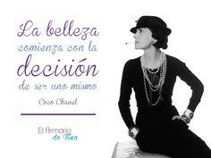 """""""La belleza comienza con la decisión de ser uno mismo"""" Coco Chanel"""