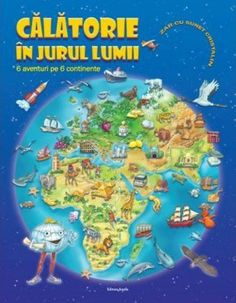 Calatorie in jurul lumii -  -  - 6 aventuri pe 6 continente. Calatorie in jurul lumiise adreseaza micilor nostri cititori carevor avea parte de ave