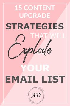 15 Content Upgrade Strategies That Will Explode Your Email List with Subscribers #emailmarketing  #onlinebusiness  #bloggingtips  #bloggerlife  #smallbusiness