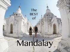 The Best of Mandalay - view the best sights and attractions in Mandalay, Myanmar.
