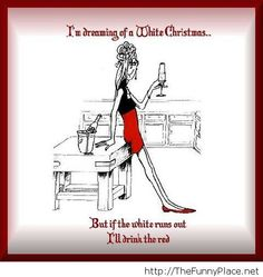 Dreaming of a White Christmas funny wine funny quotes humor christmas christmas quotes christmas quote christmas humor Funny Christmas Images, Funny Christmas Cartoons, Christmas Jokes, Christmas Wine, White Christmas, Merry Christmas, Christmas Ideas, Holiday Ideas, Holiday Fun