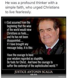 Justice Antonin Scalia wisdom faith courage Requiescat in pace, in nomine Patri, et Fili, et Spiritus Sancti. Quotable Quotes, Faith Quotes, Wisdom Quotes, Me Quotes, Motivational Quotes, Inspirational Quotes, Cool Words, Wise Words, Encouragement