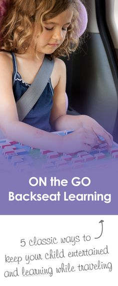 {ON the GO Learning} 5 classic ways to keep your child entertained and learning while traveling *And find moments of quiet for you too!