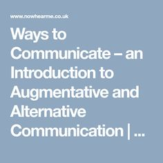 Ways to Communicate – an Introduction to Augmentative and Alternative Communication | Now Hear Me