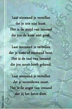Quotes About Trust : QUOTATION - Image : Quotes Of the day - Description Laat niemand je vertellen. Sharing is Caring - Don't forget to share this Trust Quotes, Poem Quotes, Words Quotes, Life Quotes, Sayings, Dutch Words, Dutch Quotes, Thing 1, True Words