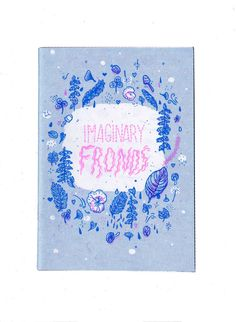 Imaginary Fronds by Sarah McNeil and Ashley Ronning is the follow up to Plant Feelings.
