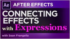 After Effects Expressions Tutorial CC 2017 - Connect effects w/ expressi...