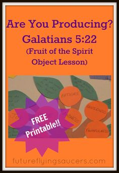 A simple object lesson focusing on the Fruit of the Spirit. Includes FREE printable!!. ~ Another Bible Lesson from futureflyingsaucers.com