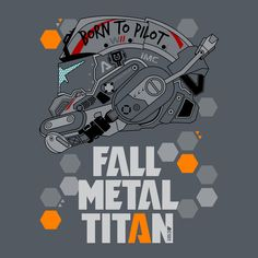 FALL METAL TITAN T-Shirt $10 Titanfall tee at ShirtPunch today only!