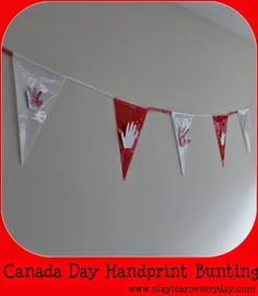 Play Learn Everyday: Canada Day Handprint Bunting - Craft for Kids Creative Arts And Crafts, Creative Play, Easy Crafts For Kids, Toddler Crafts, Art For Kids, Outdoor Activities For Toddlers, Toddler Learning Activities, Rainy Day Activities, September Activities