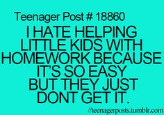 eh it's more like I hate helping them because I don't even remember learning what they are! Lol. Happens all the time when my 6th grader brother, asks for help. Lol