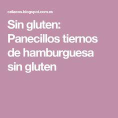 Sin gluten: Panecillos tiernos de hamburguesa sin gluten Gluten Free, Bread, Food, Glutenfree, Gluten Free Diet, Gluten Free Flour, Quinoa Bread, Hamburgers, Dessert Food
