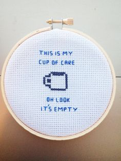 Empty Cup Of Care Sarcastic Cross Stitch Framed In Hoop
