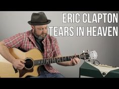 "How to Play ""Tears In Heaven"" on Guitar - Eric Clapton, Acoustic Fingerstyle - YouTube"